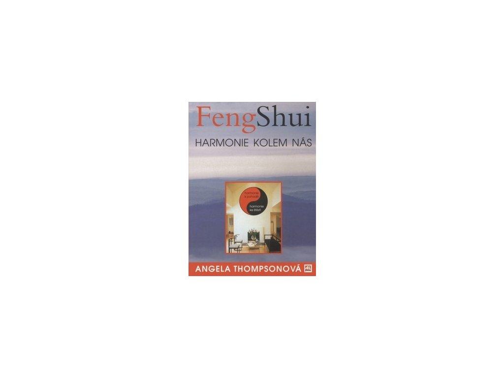 Feng Shui. Harmonie kolem nás