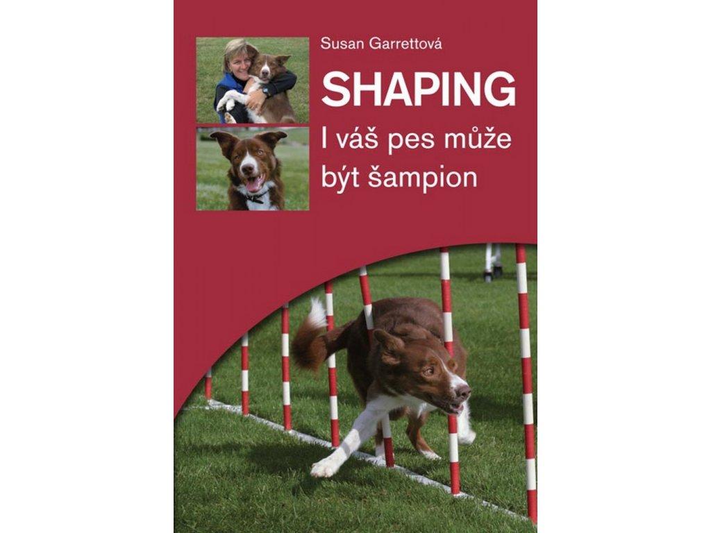 Shaping. I váš pes může být šampion
