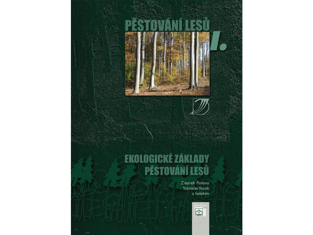 Pěstování lesů I. Ekologické základy pěstování lesů
