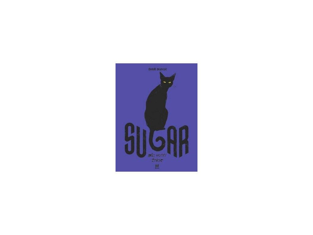 Sugar. Můj kočičí život