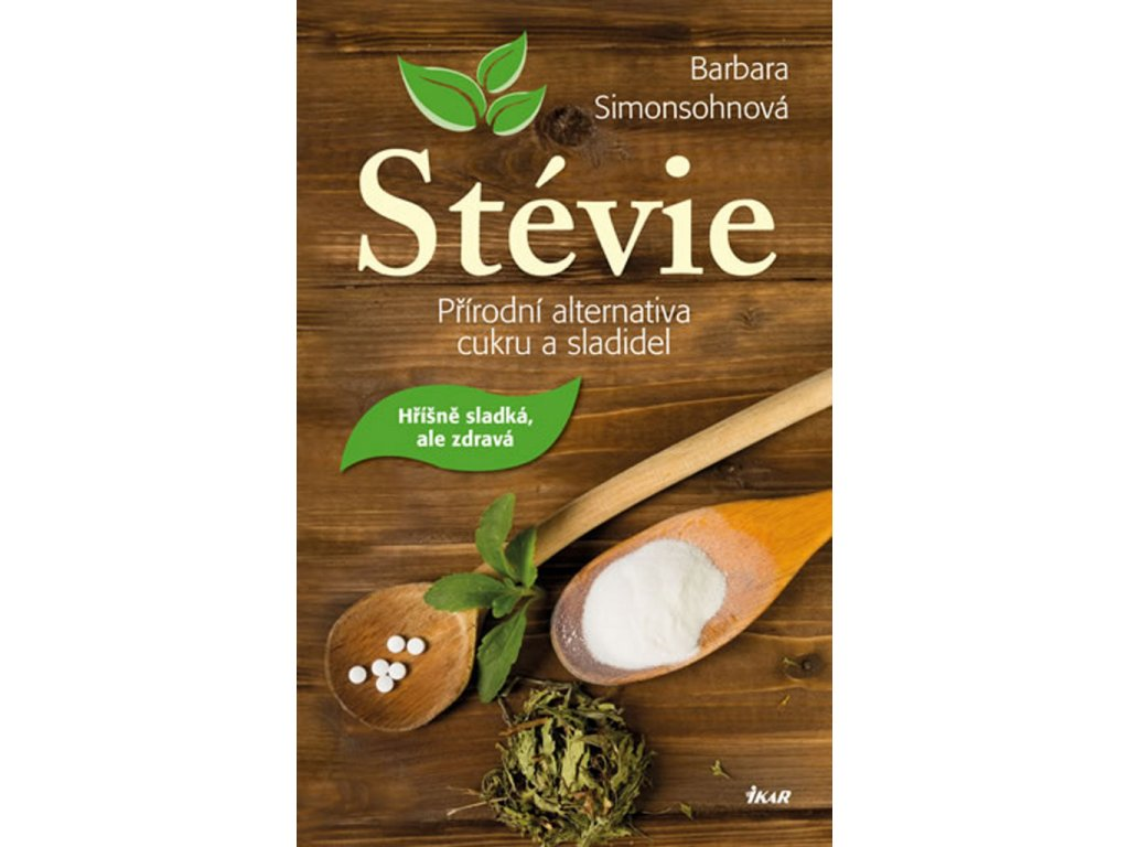 Stévie. Přírodní alternativa cukru a sladidel