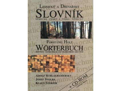 Lesnický a dřevařský slovník německo-český a česko-německý + CD-ROM