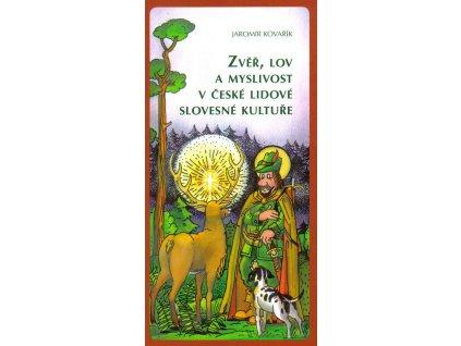 Zvěř, lov a myslivost v české lidové slovesné kultuře