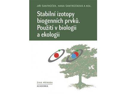 Stabilní izotopy biogenních prvků. Použití v biologii a ekologii