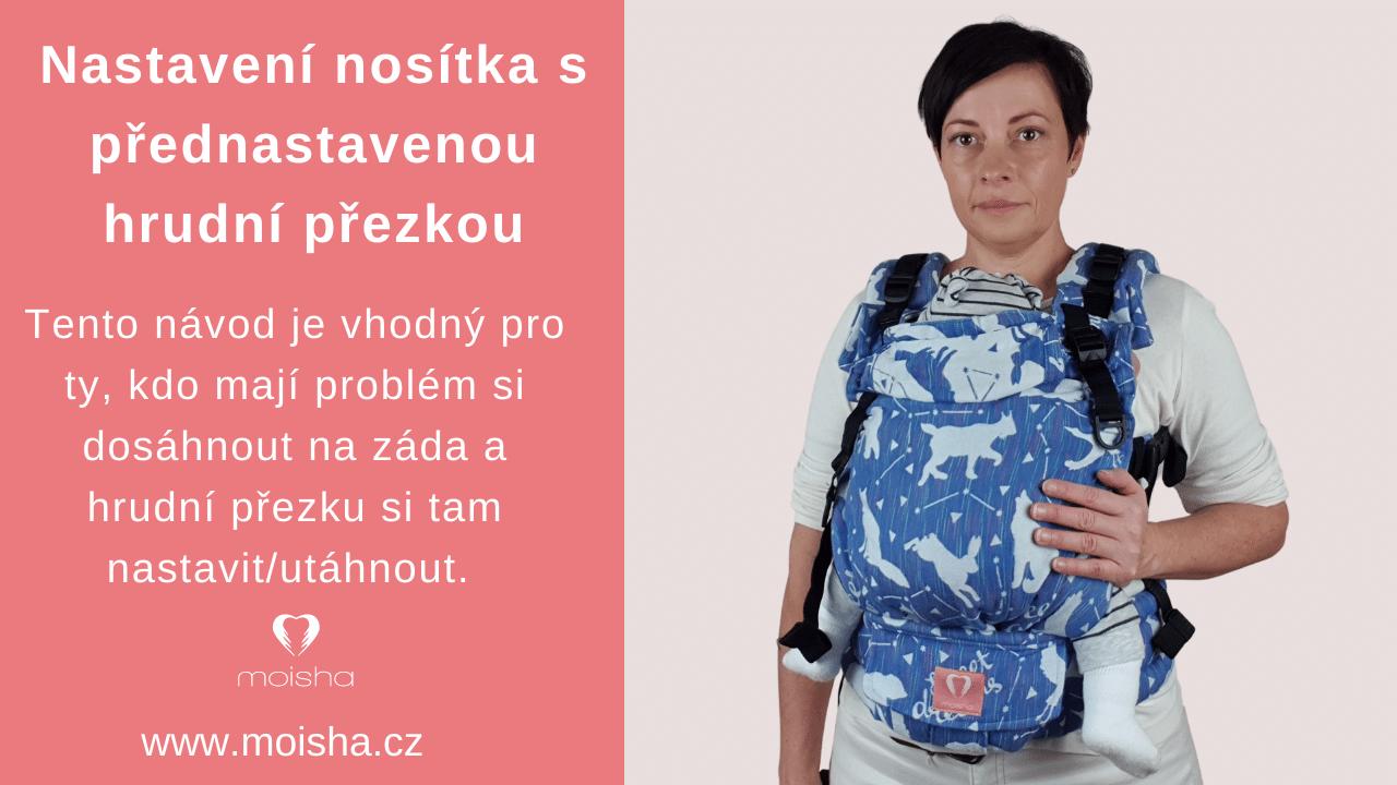 Jak nastavit hrudní přezku na zádech u nosítka Moisha grow, když máte problém si dosáhnout na záda?