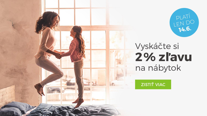 Vyskáčte si 2 % zľavu na nábytok