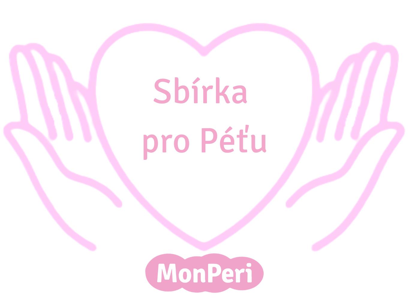 Sbírka pro Péťu - Pomáháme s MonPeri