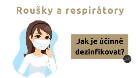 Jak si vydezinfikovat roušku či respirátor?