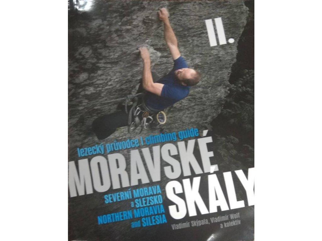 Průvodce MORAVSKÉ SKÁLY II - SEVERNÍ MORAVA a SLEZSKO