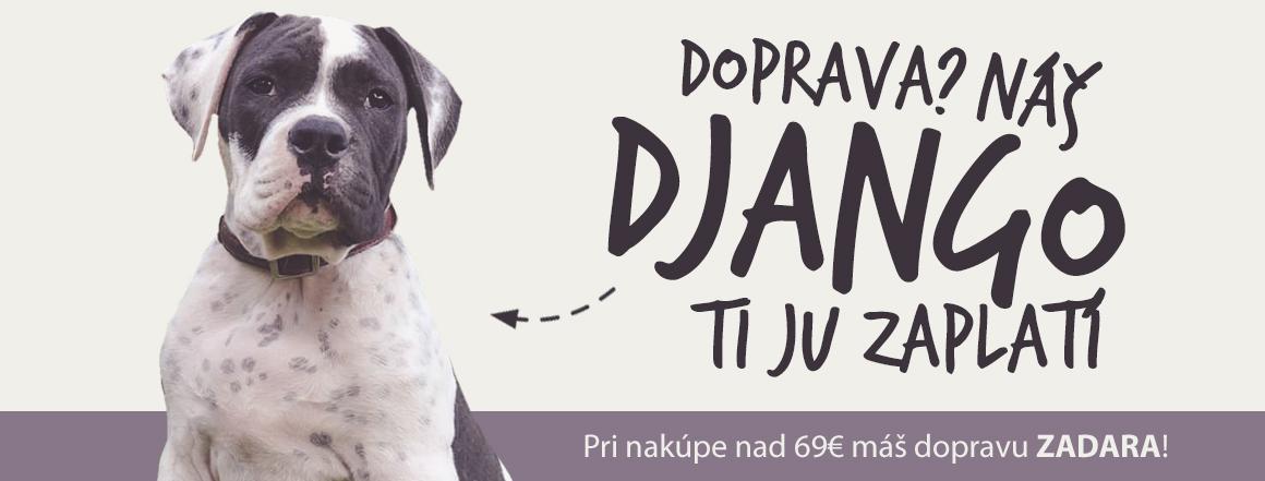 Nakúp nad 69€ a náš Django ti cvakne celú dopravu