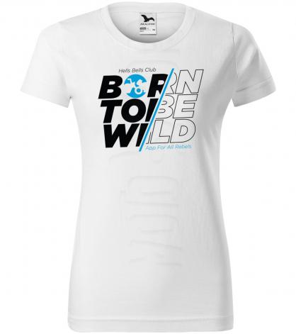 born to be wild damske moto tricko kratky rukav biele