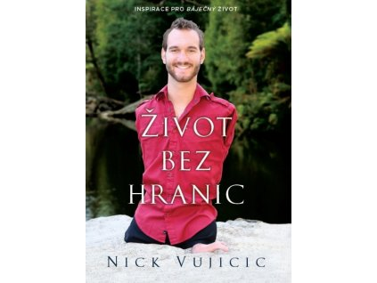Život bez hranic - Nick Vujicic