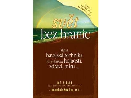 Svět bez hranic - Joe Vitale, Dr. Ihaleakala Hew Len