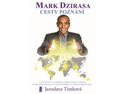 Mark Dzirasa Cesty Poznání - Jaroslava Timková