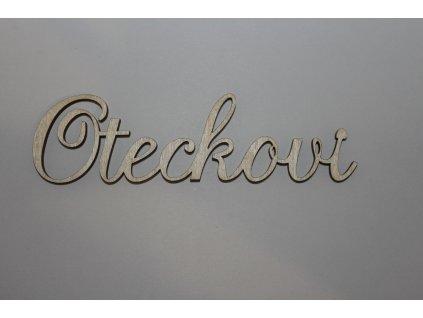 Drevený nápis OTECKOVI 12cm