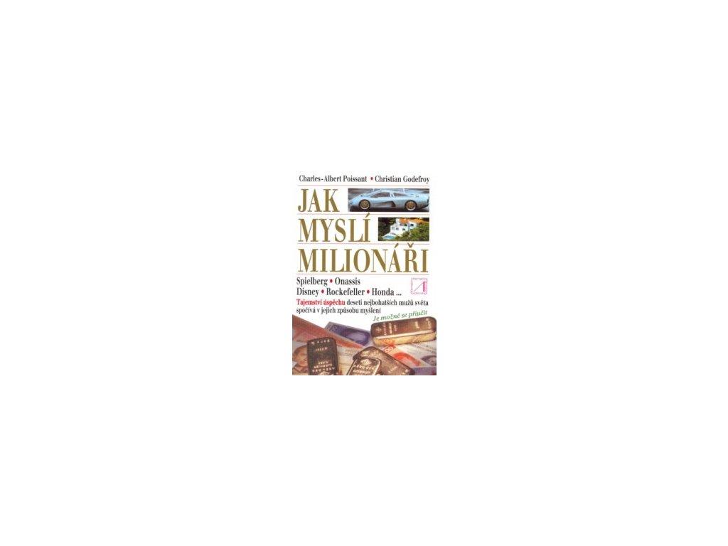 Jak myslí milionáři - Charles Albert Poissant, Christian Godefroy
