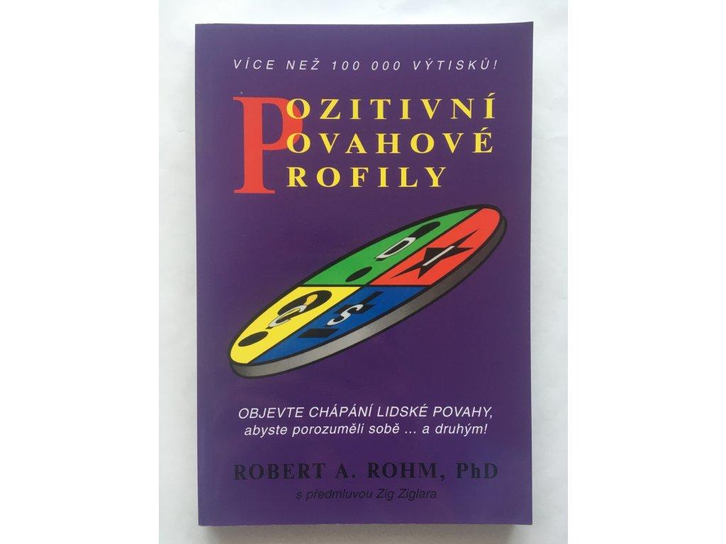 Pozitivní povahové profily - Robert A. Rohm Phd