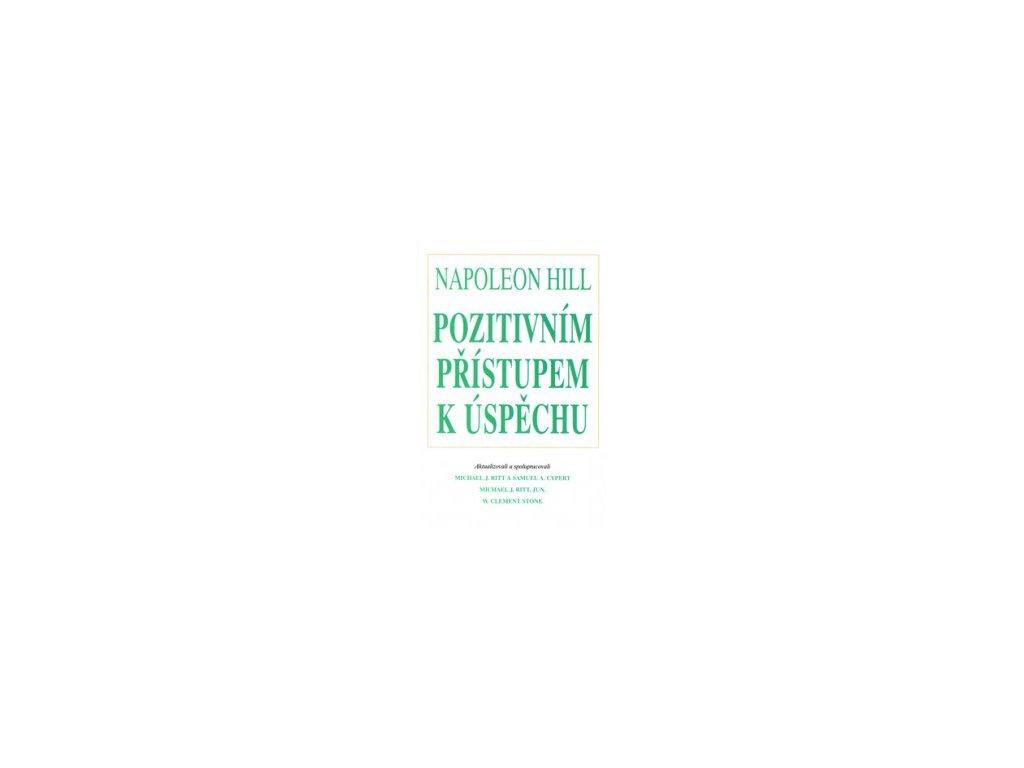 Pozitivním přístupem k úspěchu - Napoleon Hill
