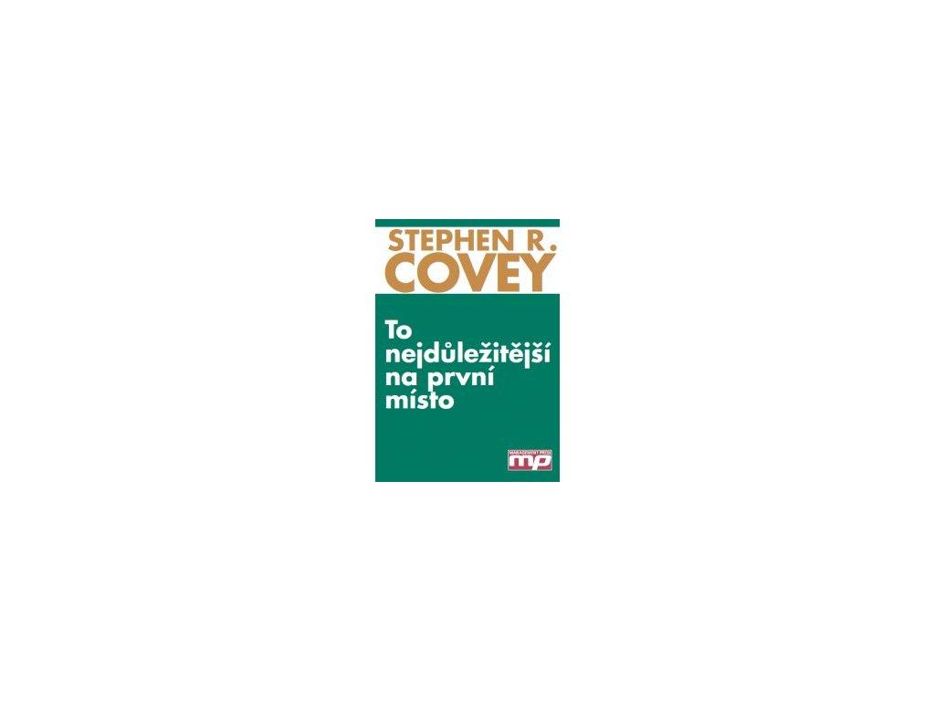To nejdůležitější na první místo - Stephen R. Covey