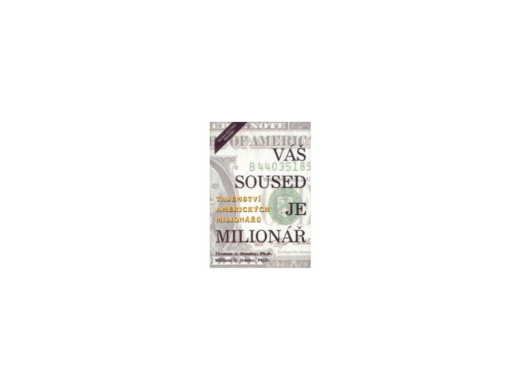 Váš soused je milionář - Thomas J. Stanley, William D. Danko