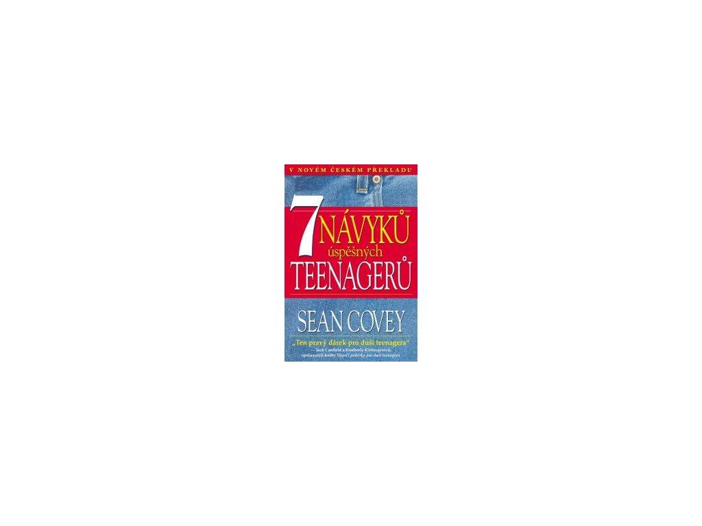 7 Návyků úspěšných teenagerů - Sean Covey