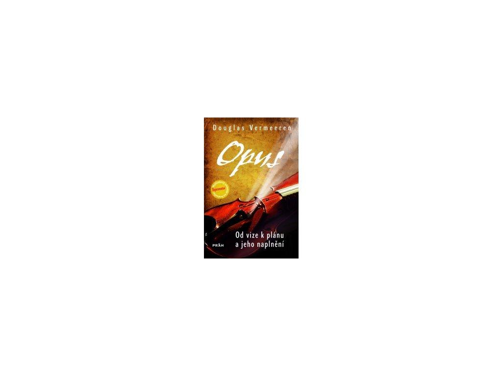 Opus -- Od vize k plánu a jeho naplnění - Douglas Vermeeren