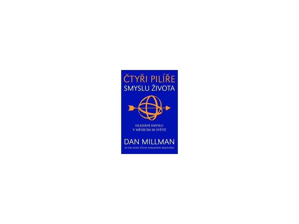 Čtyři pilíře smyslu života Dan Millman