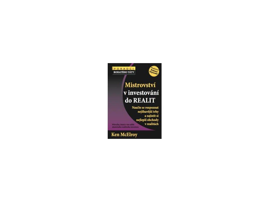 Mistrovství v investování do realit - Naucte se rozpoznat nejžhavější trhy a zajistit si nejlepší obchody v realitách