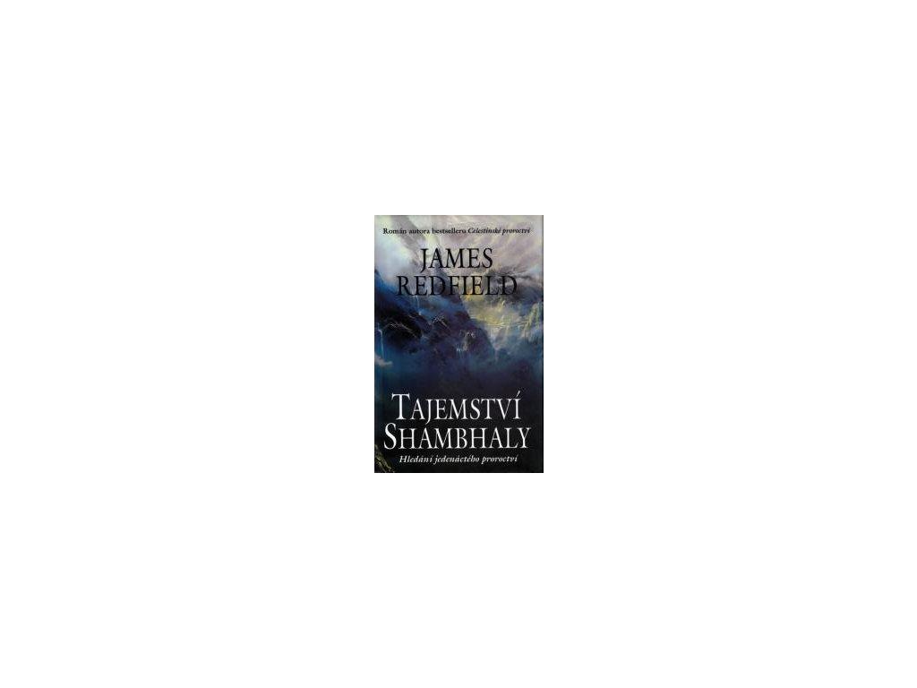 Tajemství Shambhaly - Hledání jedenáctého proroctví - James Redfield