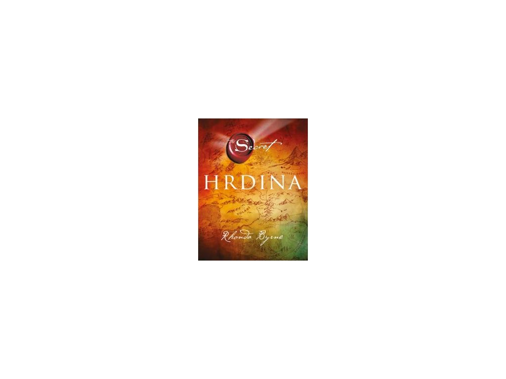 Hrdina - Rhonda Byrne