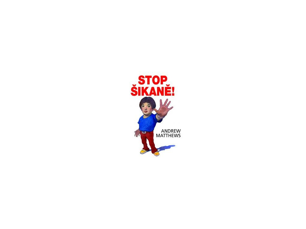 Stop šikaně! - Andrew Matthews