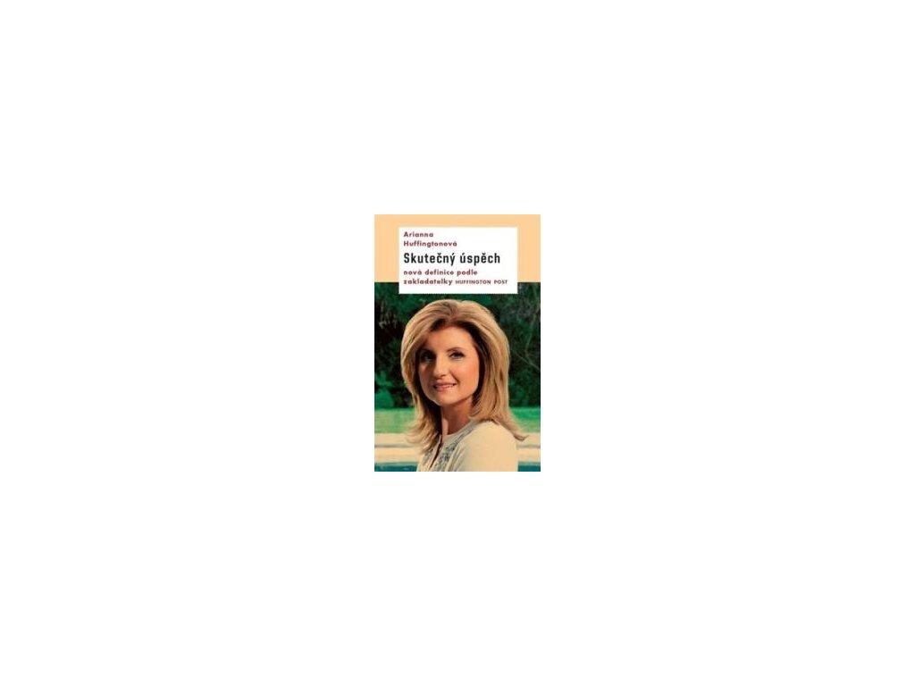 Huffingtonová Arianna: Úspěšná a šťastná Kniha