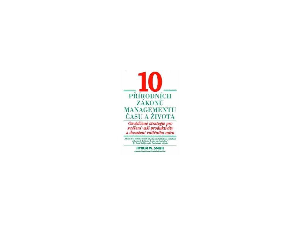 10 přírodních zákonů managementu času a života - Hyrum W. Smith