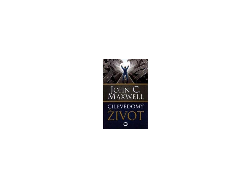 Cílevědomý život - John C. Maxwell