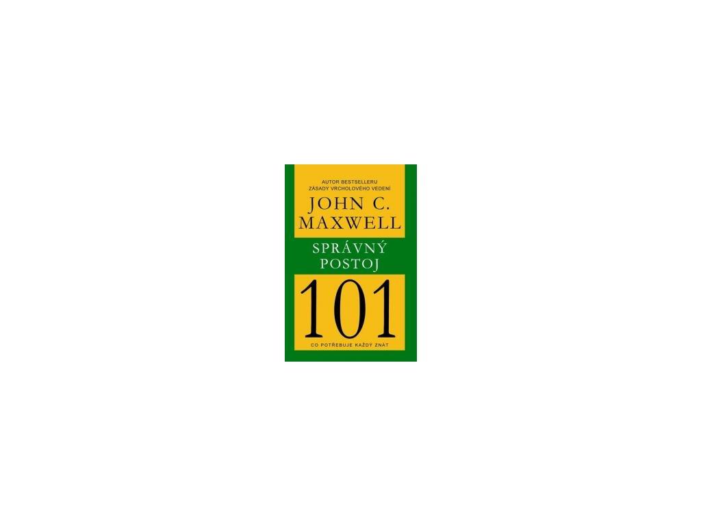 Správný postoj 101 - John C. Maxwell