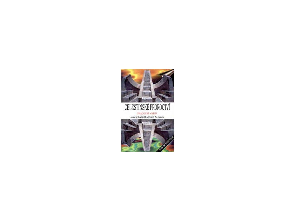 Celestinské proroctví pracovní kniha -- Pracovní kniha James Redfield, Carol Adrienne