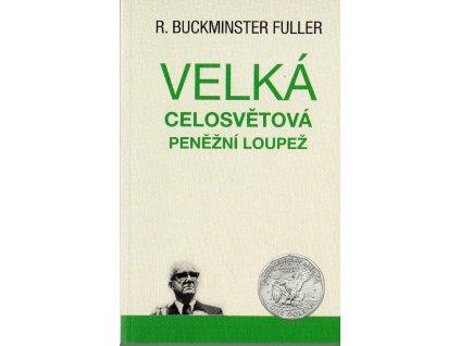 Velká celosvětová peněžní loupež Fuller
