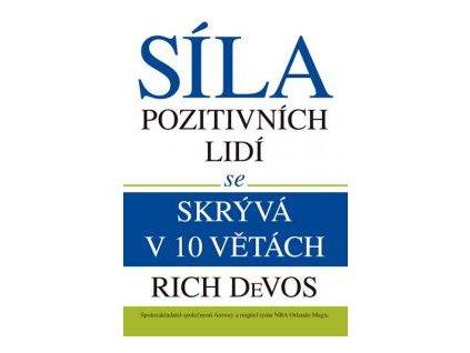 Síla pozitivních lidí se skrývá v 10 větách - DeVos Rich