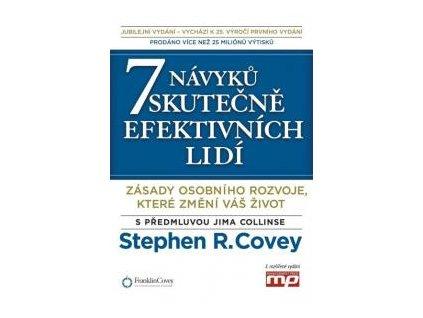7 Návyků skutečně efektivních lidí Stephen R. Covey
