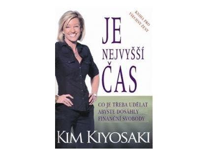 Je nejvyšší čas - Kim Kiyosaki