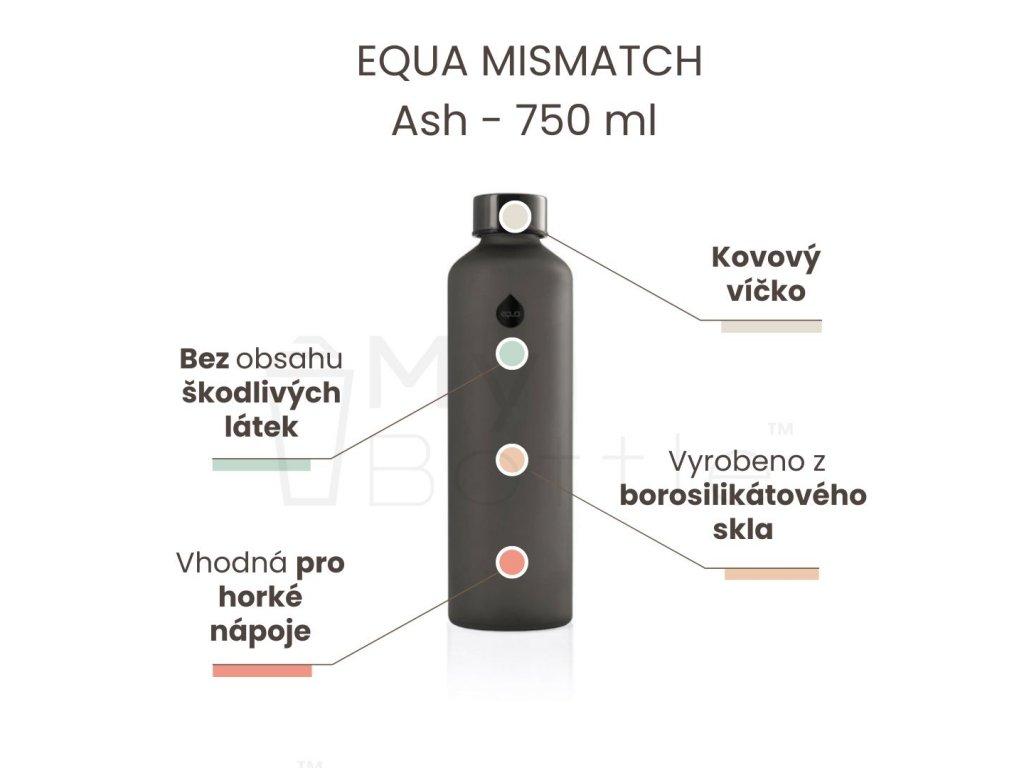 Skleněná láhev EQUA MISMATCH - Ash 750 ml