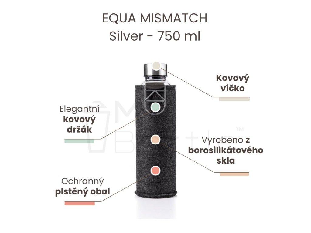 Skleněná láhev EQUA MISMATCH - Silver 750 ml