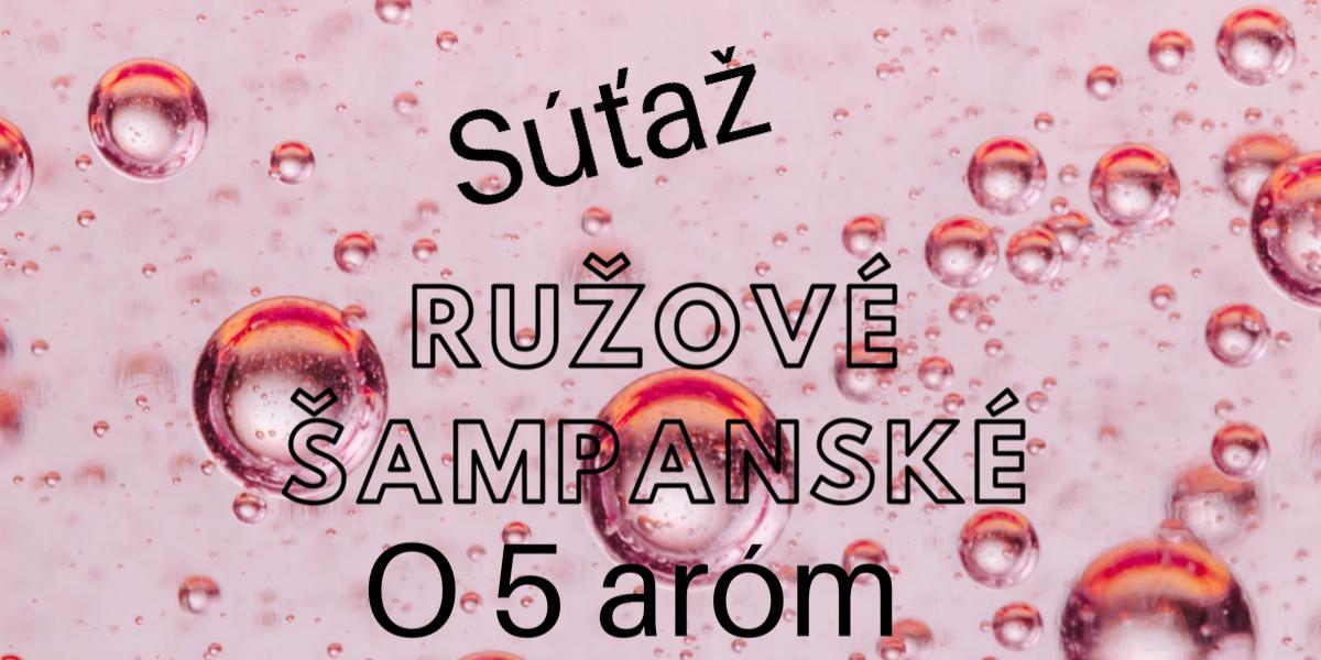 Valentínska súťaž o 5 aróm Ružové šampanské