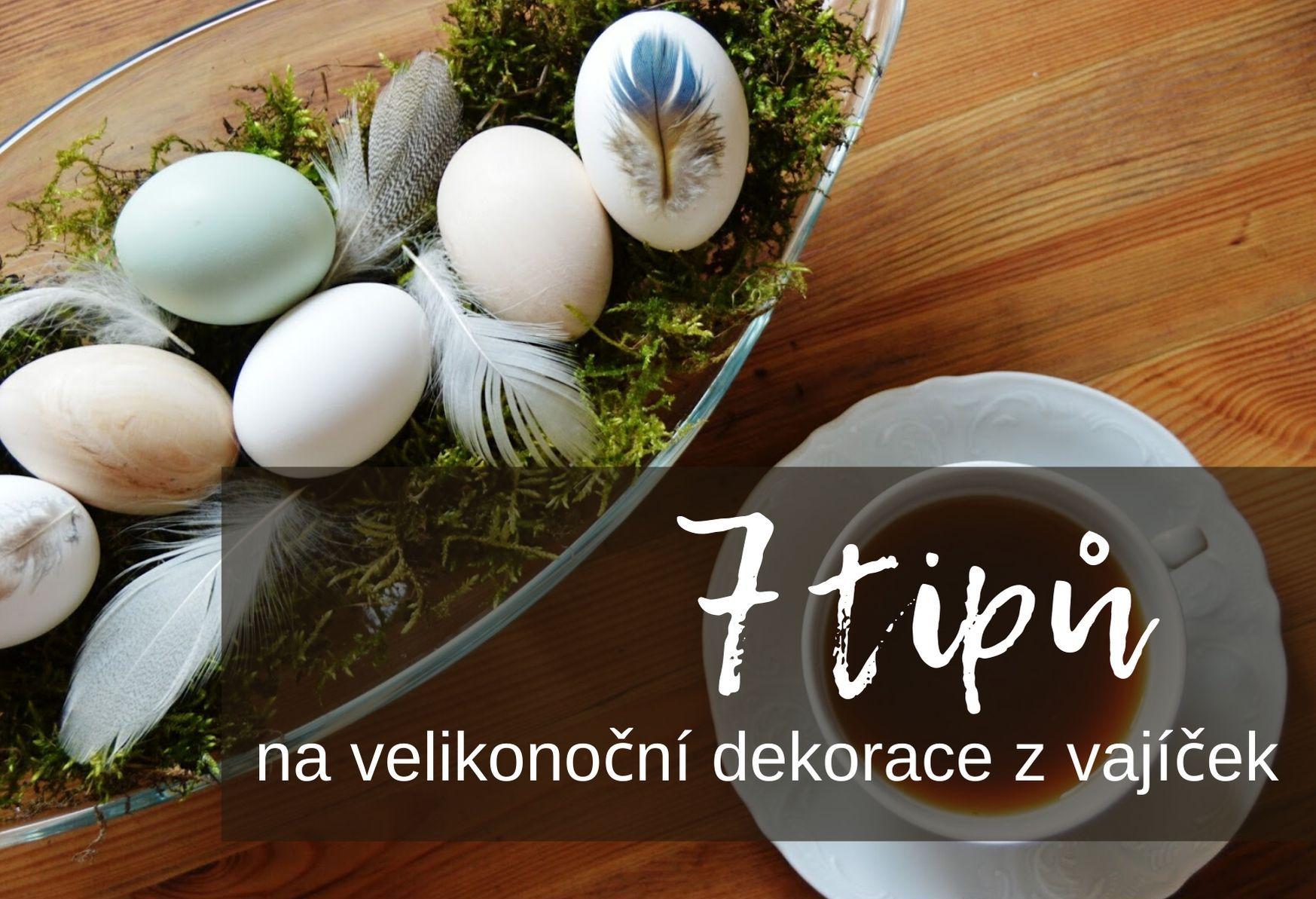 Velikonoční dekorace 7x jinak, aneb netradiční zdobení vajíček
