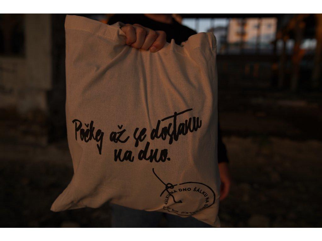 Plátěná taška - Počkej až se dostanu na dno