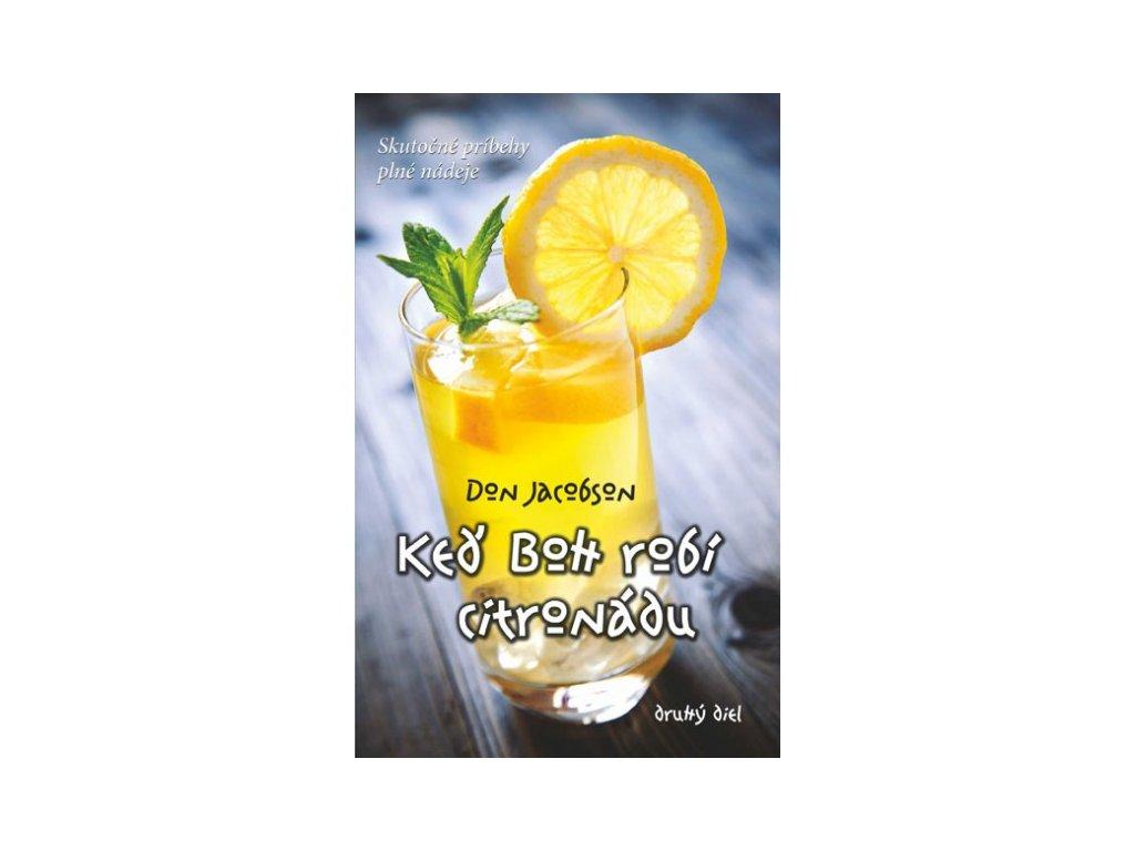 ked boh robi citronadu druhy diel