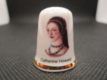 Sběratelský náprstek - Catherine Howard - 5. manželka krále Jindřicha VIII.
