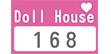 DOLL HOUSE 168