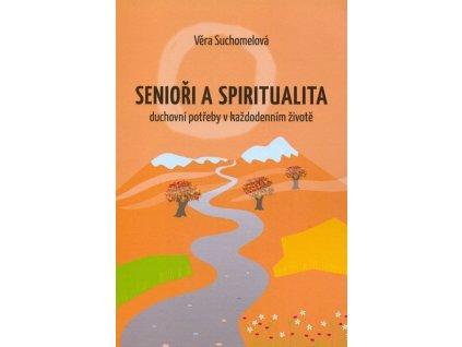 Senioři a spiritualita – duchovní potřeby v každodenním životě