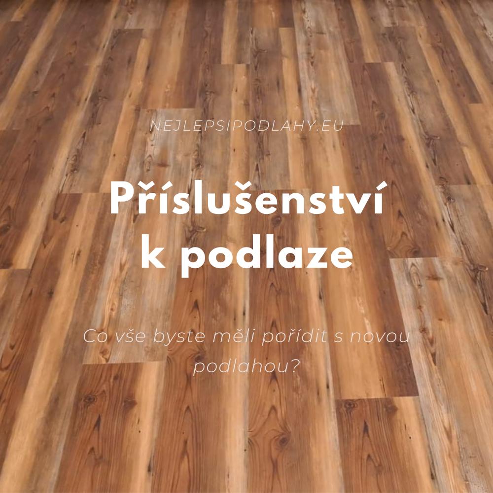 Co vše potřebujete pořídit s podlahou?